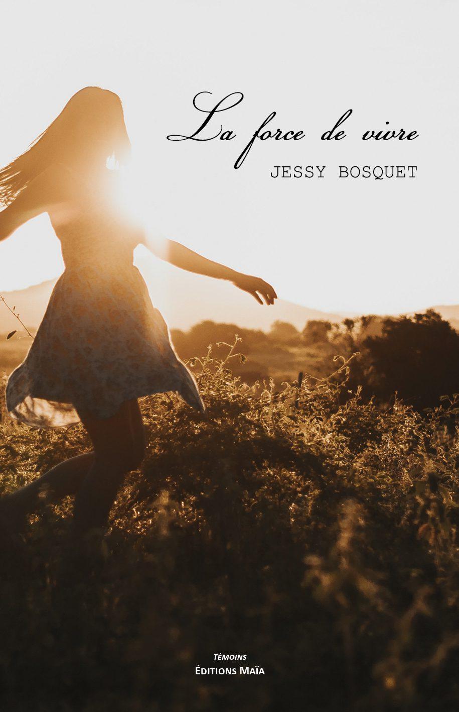 Entretien avec Jessy Bosquet – La Force de vivre