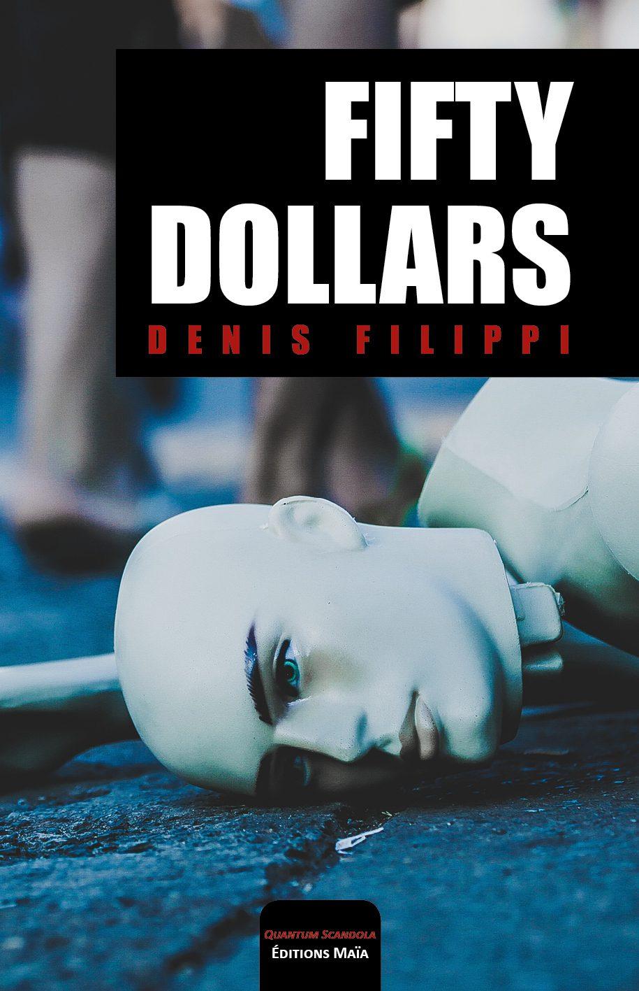 Entretien avec Denis Fillipi – Fifty dollars