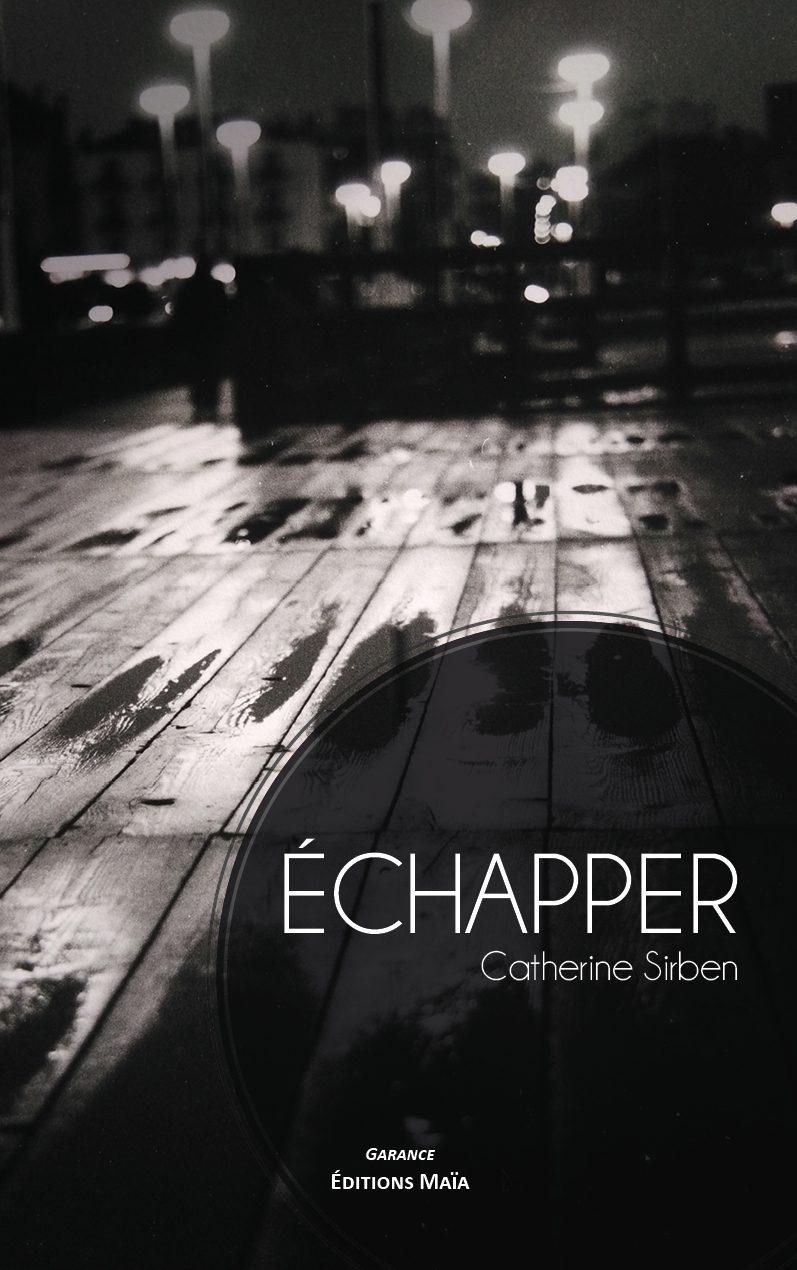 Entretien avec Catherine Sirben – Échapper