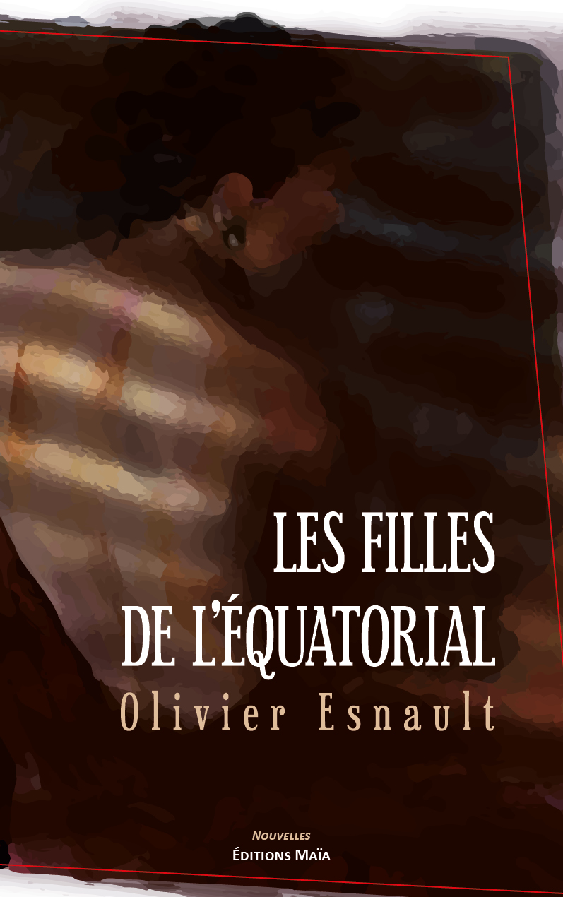 Entretien avec Olivier Esnault – Les Filles de l'Équatorial
