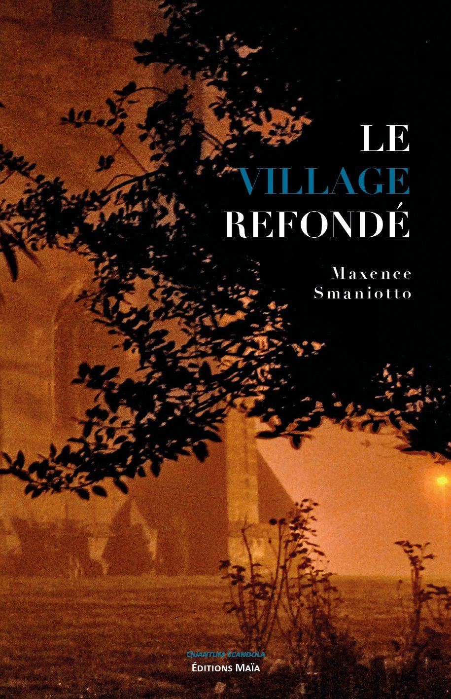 Entretien avec Maxence Smaniotto – Le Village refondé