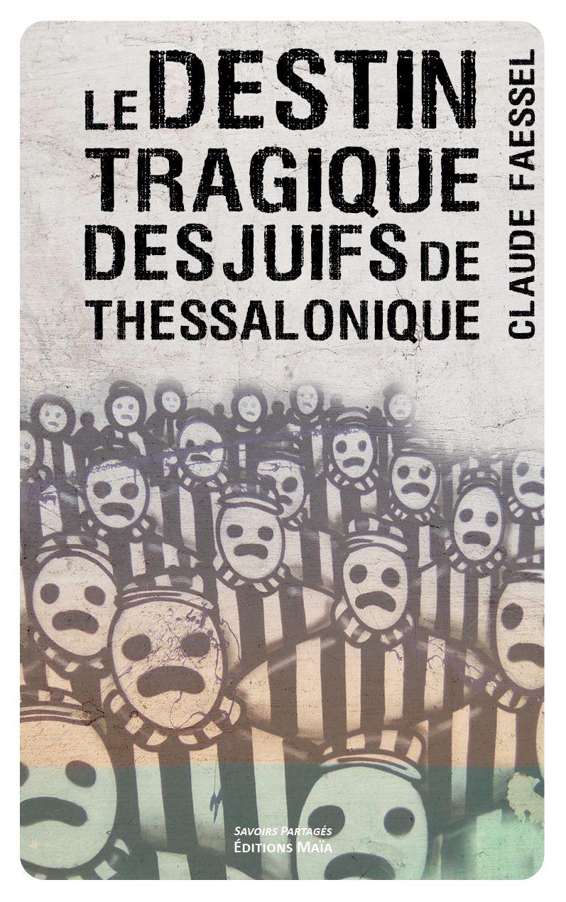 Entretien avec Claude Faessel – Le Destin tragique des Juifs de Thessalonique