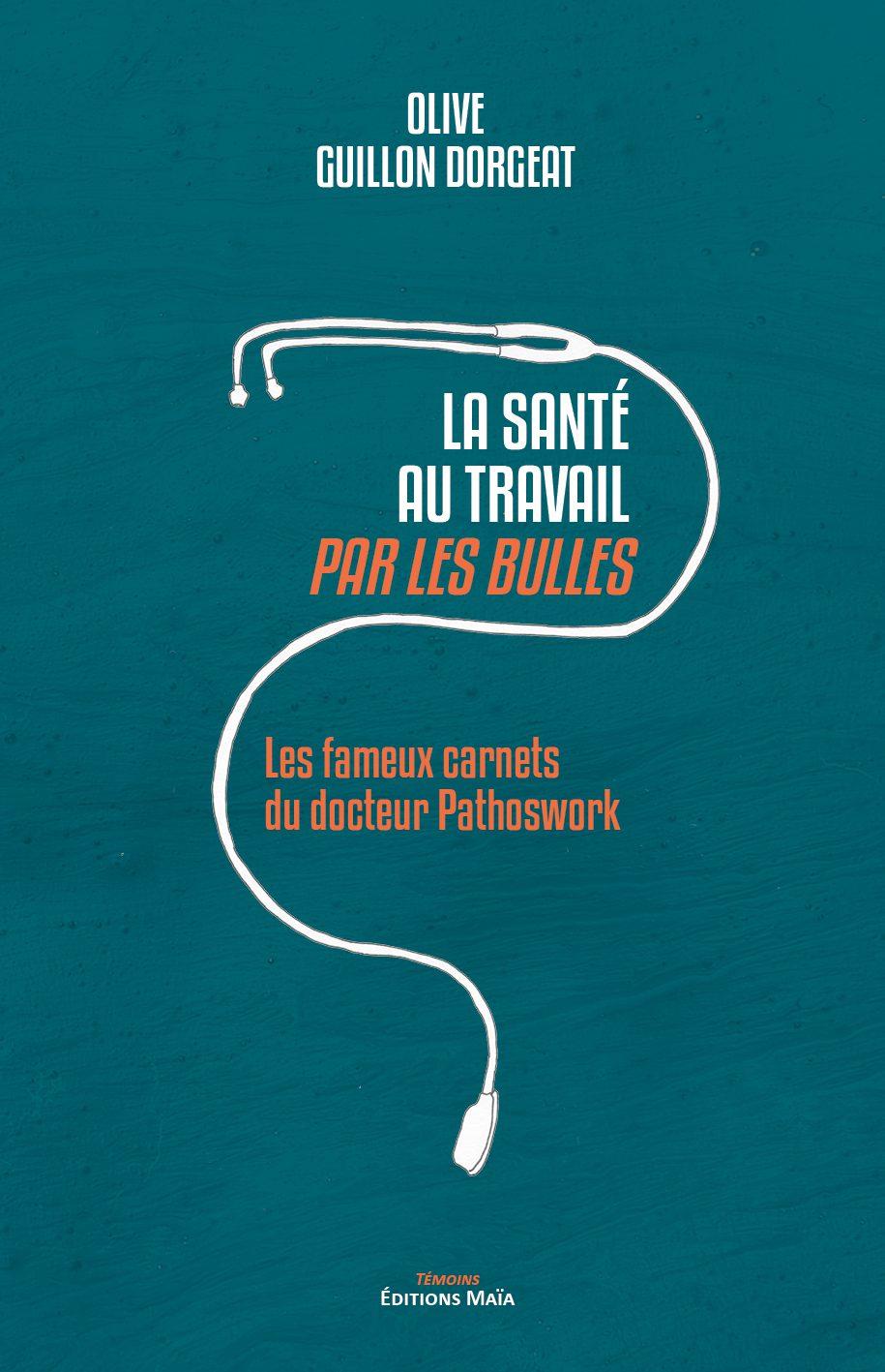Entretien avec Olive Guillon Dorgeat – La Santé au travail par les bulles