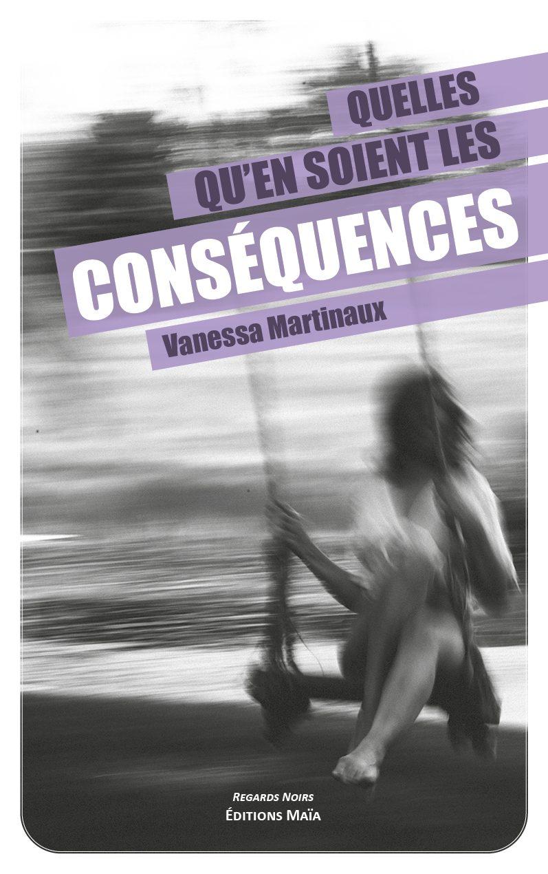 Entretien avec Vanessa Martinaux – Quelles qu'en soient les conséquences