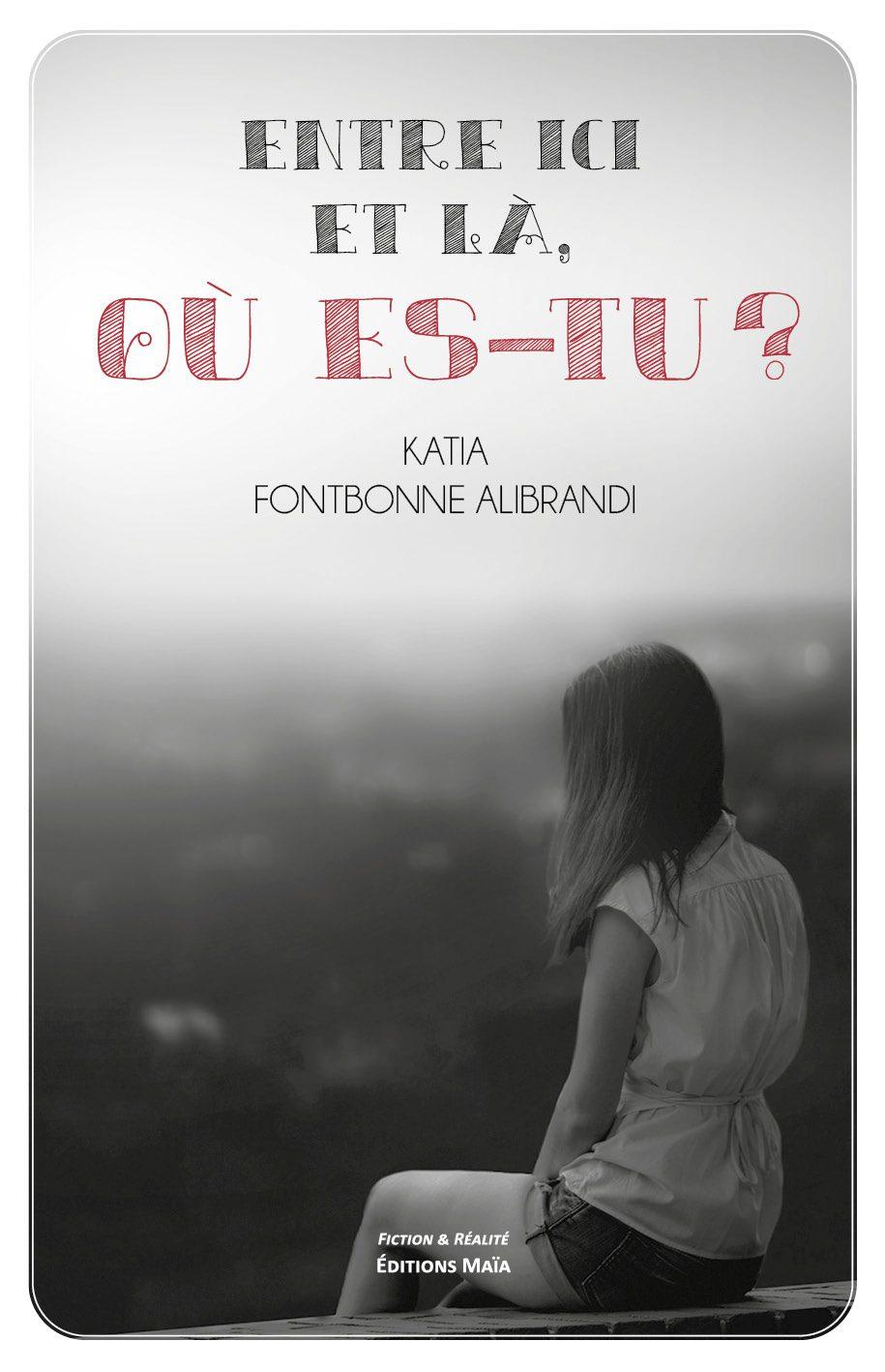Entretien avec Katia Fontbonne Alibrandi – Entre ici et là, où es-tu ?