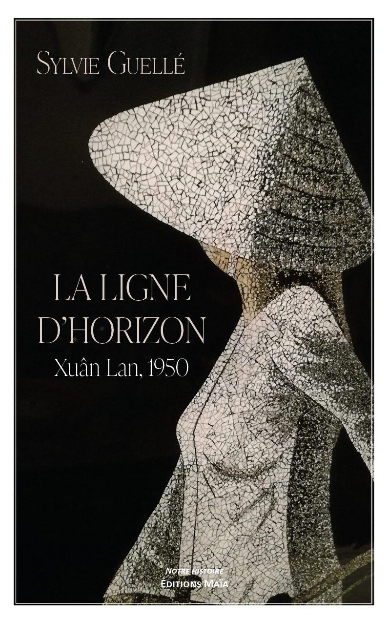 Entretien avec Sylvie Guellé – La Ligne d'horizon – Xuân Lan, 1950