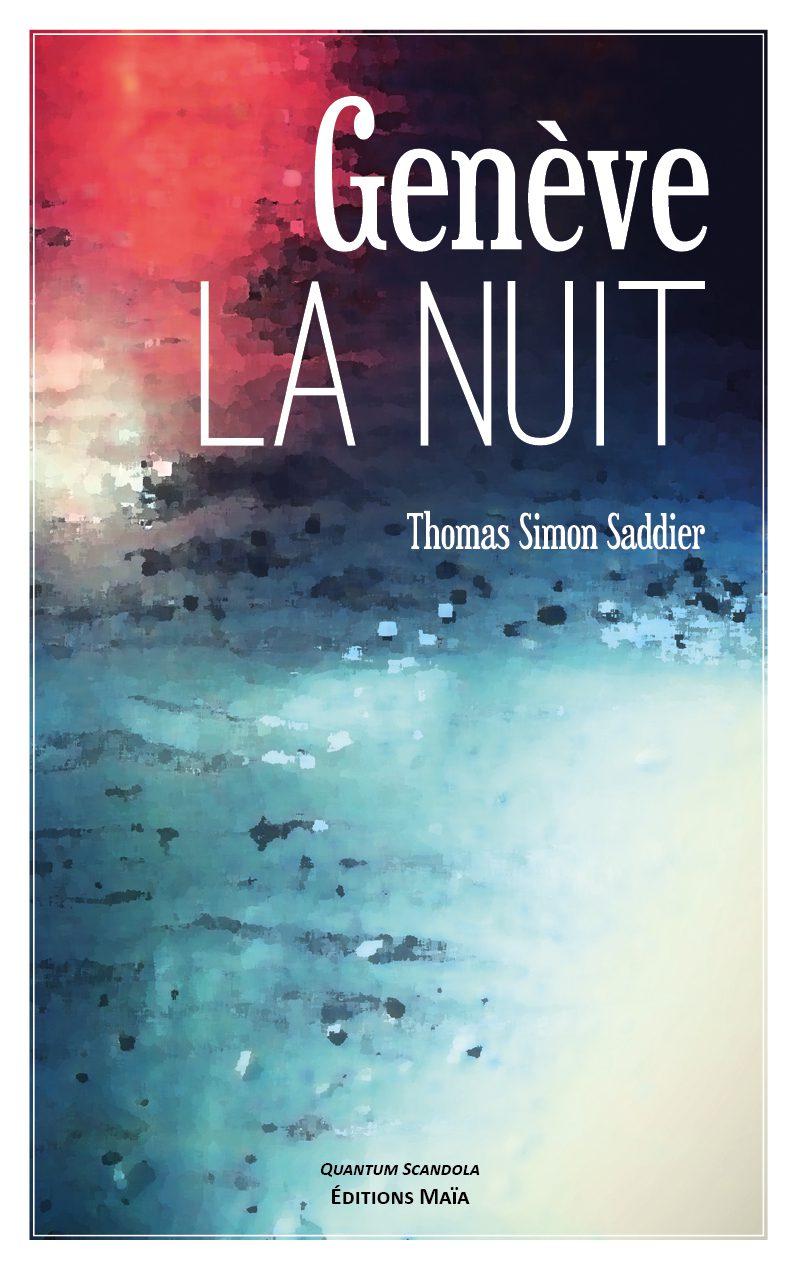 Entretien avec Thomas Simon Saddier – Genève la nuit