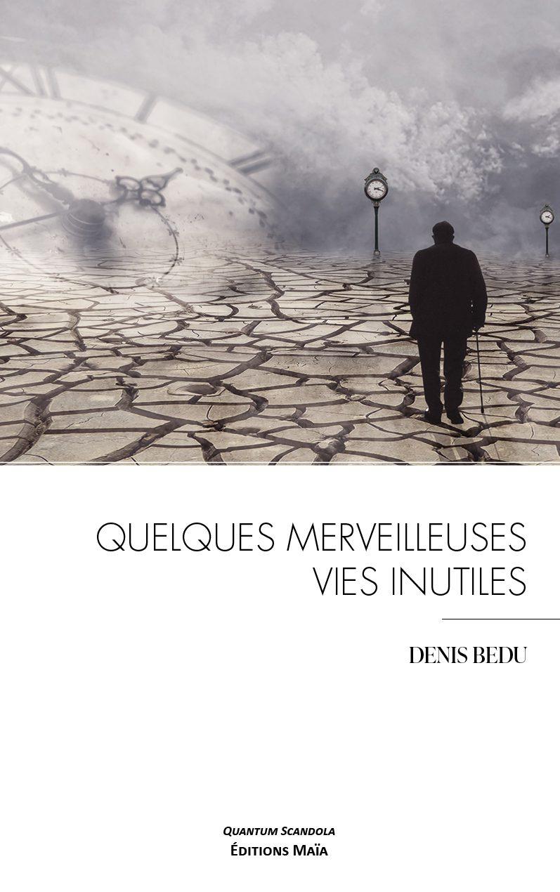 Entretien avec Denis Bedu – Quelques merveilleuses vies inutiles