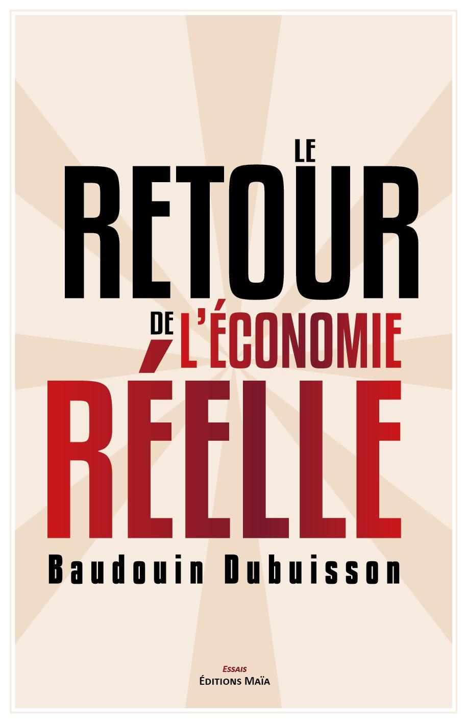 Entretien avec Baudouin Dubuisson – Le retour de l'économie réelle