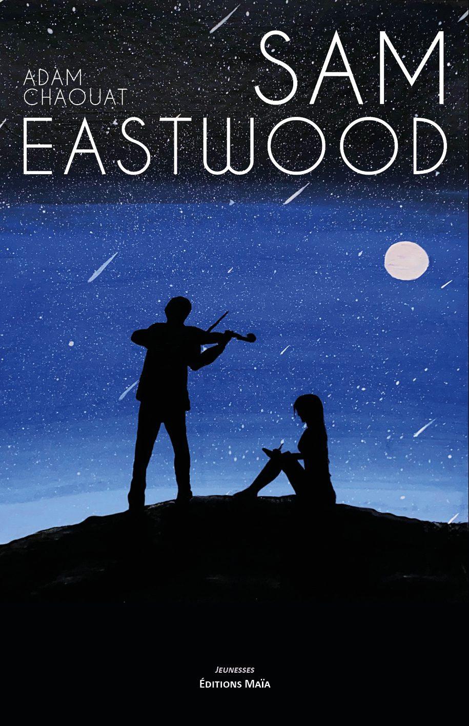 Entretien avec Adam Chaouat – Sam Eastwood