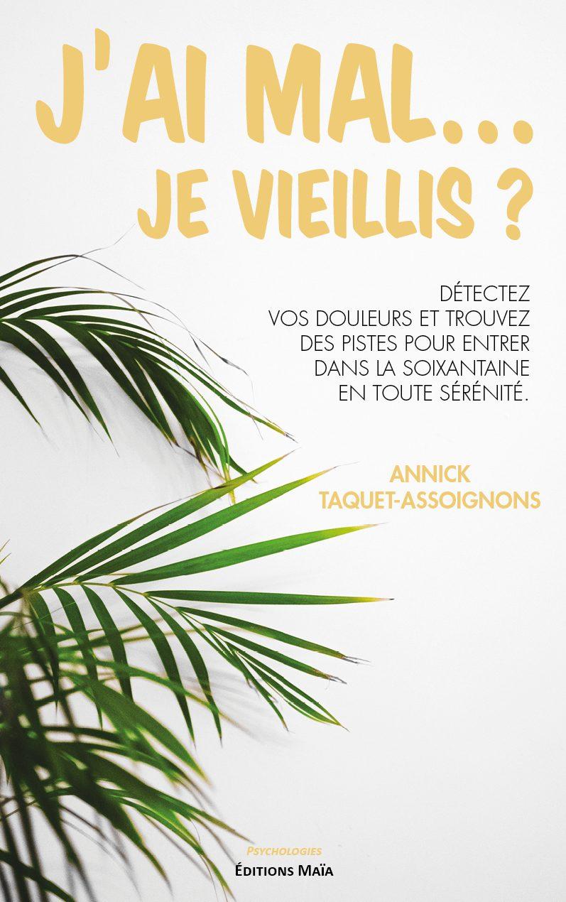 Entretien avec Annick Taquet-Assoignons – J'ai mal… Je vieillis ?