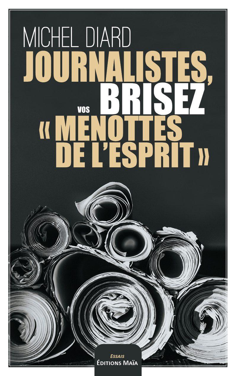 Entretien avec Michel Diard  – Journalistes, brisez vos « menottes de l'esprit »