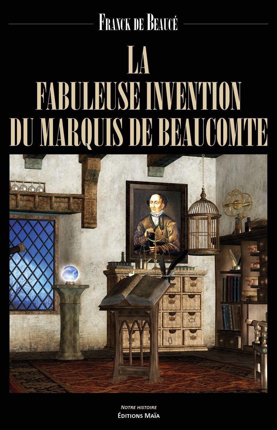 Entretien avec Franck de Beaucé – La fabuleuse invention du marquis de Beaucomte