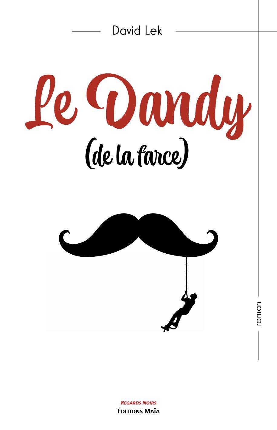 Entretien avec David Lek – Le Dandy (de la farce)