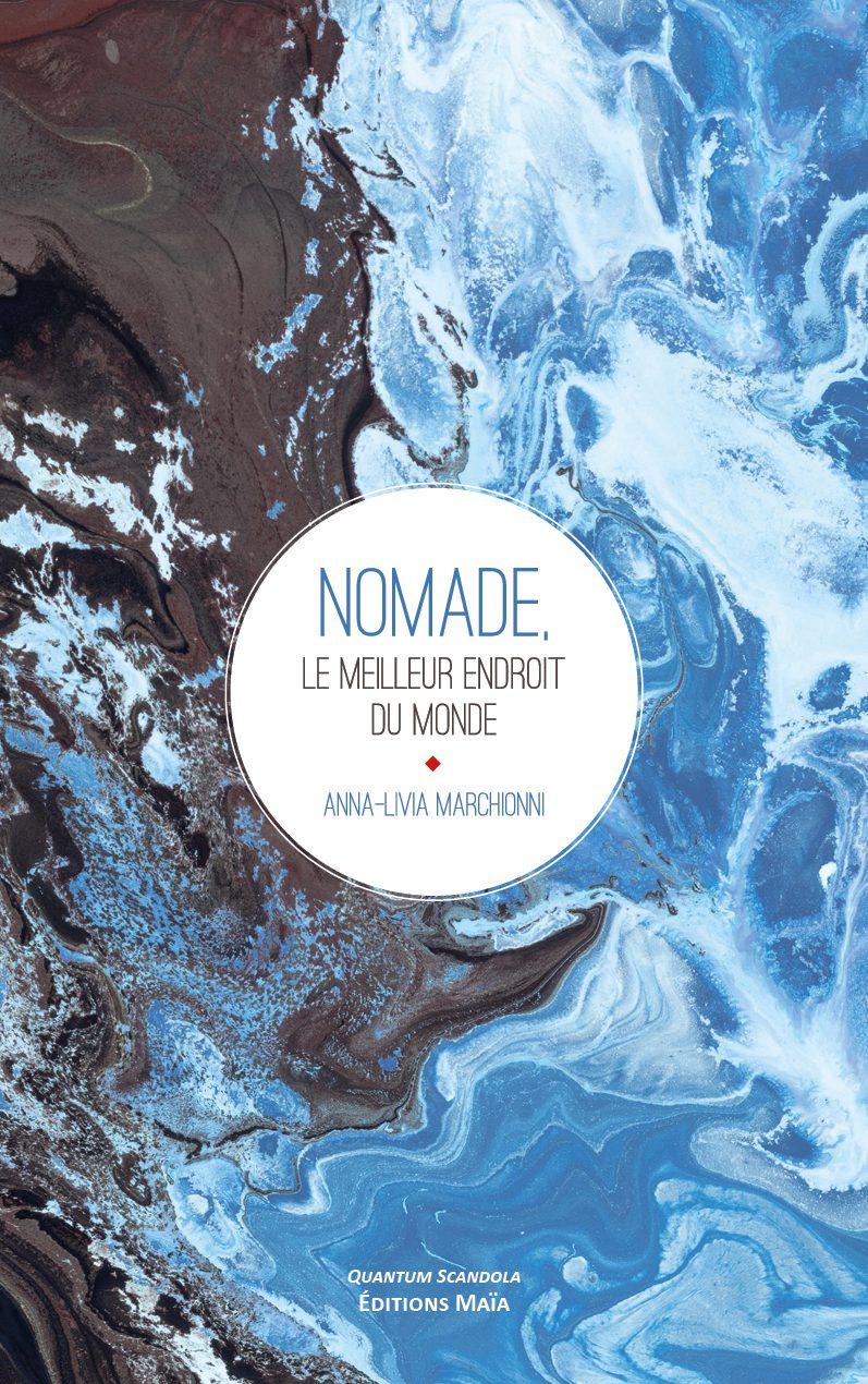 Entretien avec Anna-Livia Marchionni – Nomade, le meilleur endroit du monde