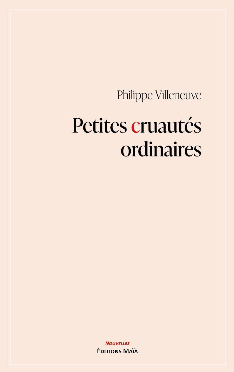 Entretien avec Philippe Villeneuve – Petites cruautés ordinaires