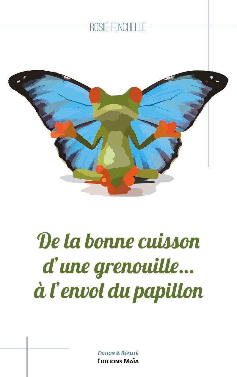 Entretien avec Rosie Fenchelle – De la bonne cuisson d'une grenouille… à l'envol du papillon