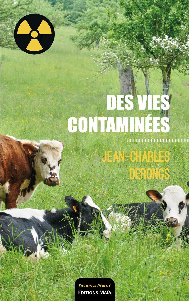 Entretien avec Jean-Charles Derongs – Des vies contaminées