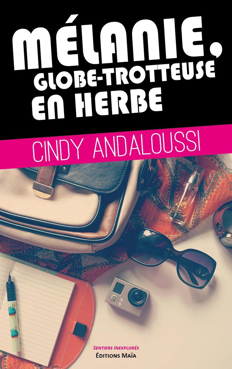 Entretien avec Cindy Andaloussi – Mélanie, globe-trotteuse en herbe