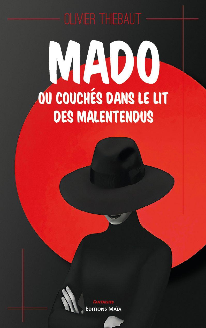 Entretien avec Olivier Thiébaut – Mado