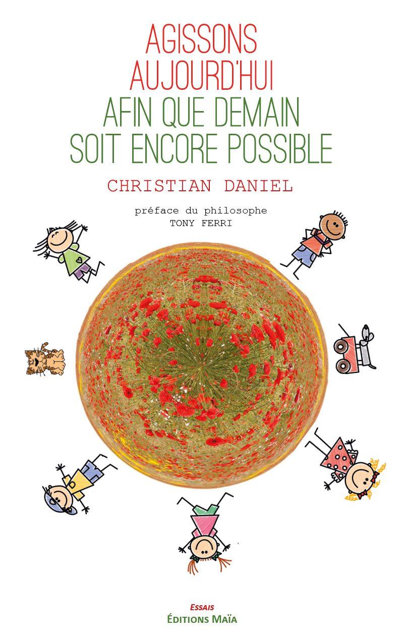 Entretien avec Christian Daniel – Agissons aujourd'hui afin que demain soit encore possible